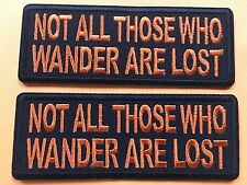 Not all those who wander are lost morale PATCH fun gift  Uget2 #996