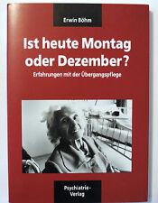 Erwin Böhm: Ist heute Montag oder Dezember? Erfahrungen... - 11.Auflage 2011