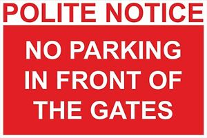 POLITE NOTICE PLEAE DO NOT BLOCK THESE GATES SIGN - 300x200 400x300 600x400mm