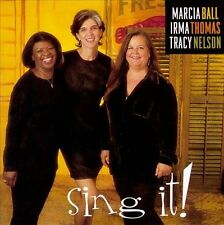 Sing It! by Irma Thomas, Marcia Ball,Tracy Nelson (CD, Jan-1998, Rounder Select)