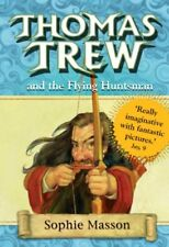 Thomas Trew and the Flying Huntsman,Sophie Masson