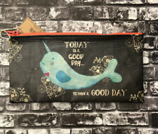 """Natural Life recycled plastic zippered bag NARWHAL 8'x 4""""  Today Is A Good Day.."""