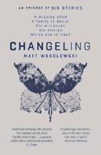 Changeling by Matt Wesolowski (author)