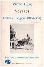 HUGO Victor - GELY Claude - VOYAGES FRANCE ET BELGIQUE 1834-1837 - 1974