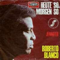 "Roberto Blanco Heute So, Morgen So 7"" Single Vinyl Schallplatte"