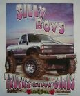 SILLY BOYS TRUCKS R 4 GIRLS 4X4 MUDDIN REDNECK COUNTRY SOUTHERN SHIRT #165