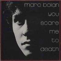 MARC BOLAN-YOU SCARE ME TO DEATH-JAPAN MINI LP SHM-CD+BOOK BONUS TRACK G88