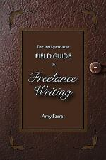 The Indispensable Field Guide to Freelance Writing-ExLibrary