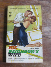 HIS NEIGHBOR'S WIFE by Pater Rabe -1st 1962-vintage PB sleaze pulp erotic  adult