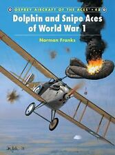 Aircraft of the Aces: Dolphin and Snipe Aces of World War I 48 by Norman Fran...