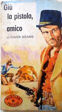 WESTERN POCKET ANNO I N.6 1965 GIU LA PISTOLA AMICO ROMANZO