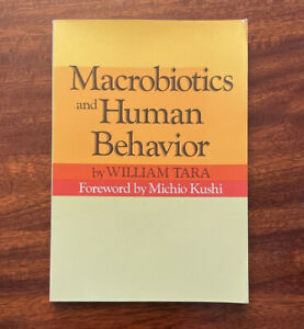 Macrobiotics Human Behavior by William Tara Holistic Medicine Mental Health 1984