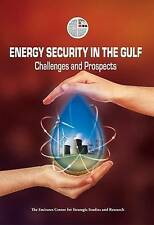 Energy Security in the Gulf - Paperback NEW Emirates Center 2011-05-11