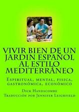 Vivir Bien de un Jardin Español Al Estilo Mediterráneo by Dick Handscombe...