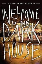 Dark House: Welcome to the Dark House by Laurie Stolarz (2015, Paperback)