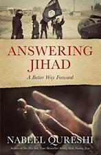 Answering Jihad: A Better Way Forward by Nabeel Qureshi | Paperback Book | 97803