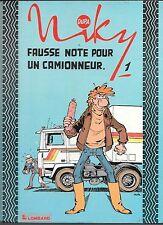 BD LE LOMBARD / EO / NIKY / TOME 1 - FAUSSE NOTE POUR UN CAMIONNEUR--DUPA