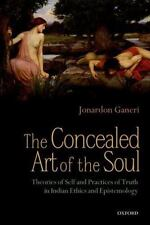 The Concealed Art of the Soul : Theories of Self and Practices of Truth in...