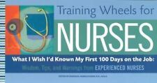 Training Wheels for Nurses: What I Wish I Had Known My First 100 Days on the Job