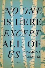 No One is Here Except All of Us by Ausubel, Ramona, Good Book