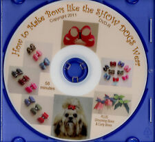 DOG BOWS  VIDEO  to make Show Dog Top Knot Bows 2ND ED.