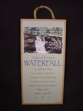 Advice From A Waterfall wood Inspirational Sign wall Novelty Plaque nature lover