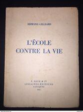 L'Ecole Contre La Vie Edmond Gilliard 1942