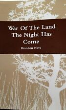 War of the Land The Night Has Come by Brandon Nava New Paperback.