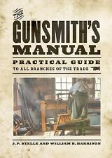 The Gunsmith's Manual : Practical Guide to All Branches of the Trade by...