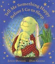 NEW - Tell Me Something Happy Before I Go to Sleep (lap board book)