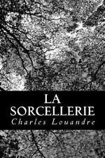 La Sorcellerie by Charles Louandre (2013, Paperback)