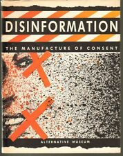 DISINFORMATION: THE MANUFACTURE OF CONSEnt 1985 prog, Alternative Museum, NYC