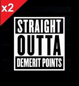 2x Straight Outta Demerit Points Decal Sticker Vinyl JDM Ute Car 4x4 Gift Funny