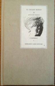 ANATOLE FRANCE - IL GIGLIO ROSSO - ROMANZO - G. Casini 1966 (copertina rigida)