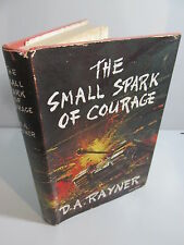 The Small Spark of Courage by D.A. Rayner 1959 Signed 1st