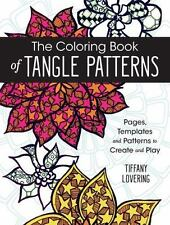 THE COLORING BOOK OF TANGLE PATTERNS - LOVERING, TIFFANY - NEW PAPERBACK BOOK