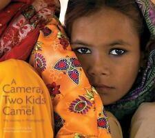 A Camera, Two Kids, and a Camel: My Journey in Photographs  Hardcover