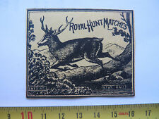 ROYAL HUNT MATCHES MATCH BOX LABEL c1900 LARGE SIZE RARE STAG DEER PICTORIAL UK