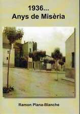 1936... Anys de misèria. Ramon Plana-Blanché.