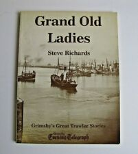 GRAND OLD LADIES - GRIMSBY GREAT TRAWLER STORIES / FISHING HISTORY
