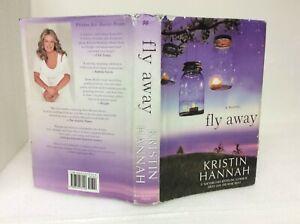 FLY AWAY: A NOVEL By Kristin Hannah - (2013, 1st Ed HC/DJ) Good