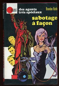 BRANDON KEITH: DES AGENTS TRES SPECIAUX. SABOTAGE à FAçON. HACHETTE. 1972.