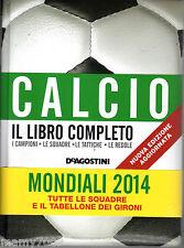 CALCIO IL LIBRO COMPLETO=I CAMPIONI-LE SQUADRE-LE TATTICHE-LE REGOLE=2014