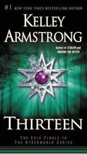 The Otherworld: Thirteen by Kelley Armstrong (2013, Paperback)