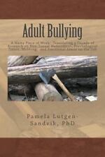 Adult Bullying--A Nasty Piece of Work: : Translating Decade of Research on...