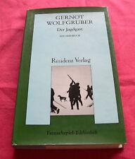 Der Jagdgast - Ein Drehbuch von GERNOT WOLFGRUBER - Residenz Verlag 1978
