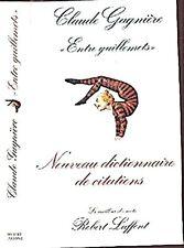 Entre guillemets: Nouveau dictionnaire de citations de Claude GAGNAIRE. LAFFONT