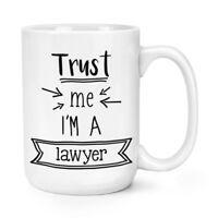 Trust Me I'm A Lawyer 15oz Large Mug Cup - Funny Best Favourite Big