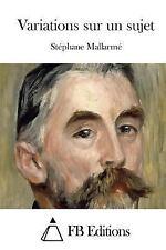 Variations Sur un Sujet by Stéphane Mallarmé (2015, Paperback)