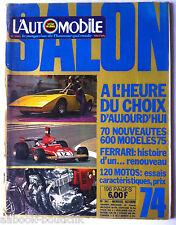 L'AUTOMOBILE du 10/1974; Spécial Salon 600 modèles, 120 motos, 70 nouveautés